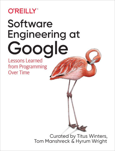 """What I Learned from """"Software Engineering at Google"""""""